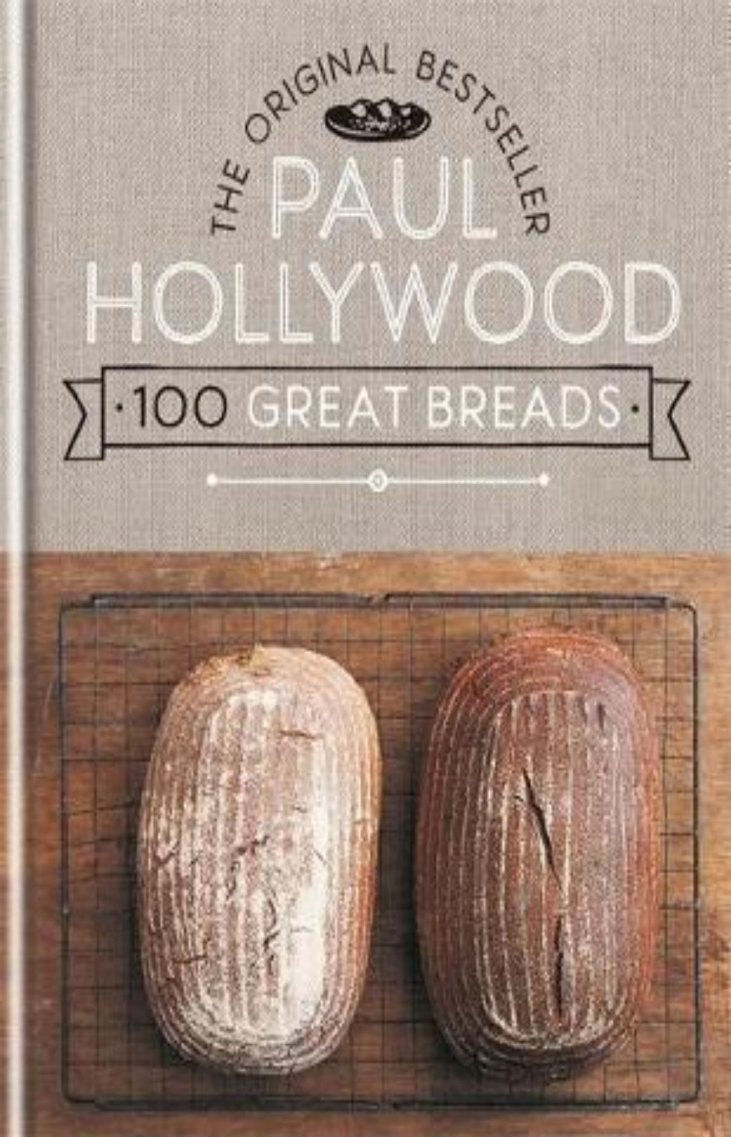 100 Great Breads : The Original Bestseller