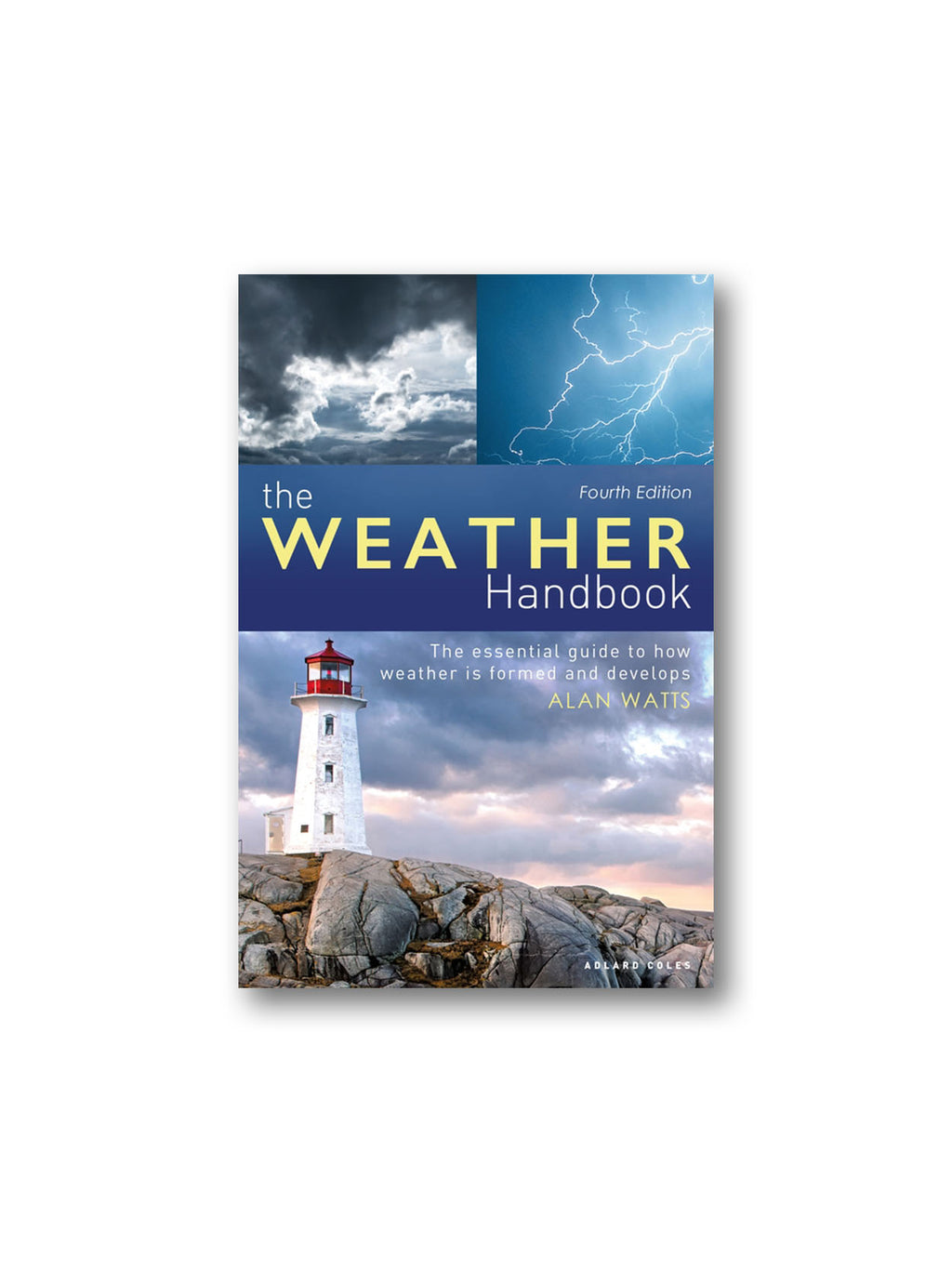The Weather Handbook : The Essential Guide to How Weather is Formed and Develops