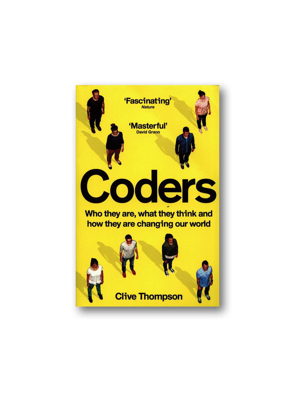 Coders : Who They Are, What They Think and How They Are Changing Our World