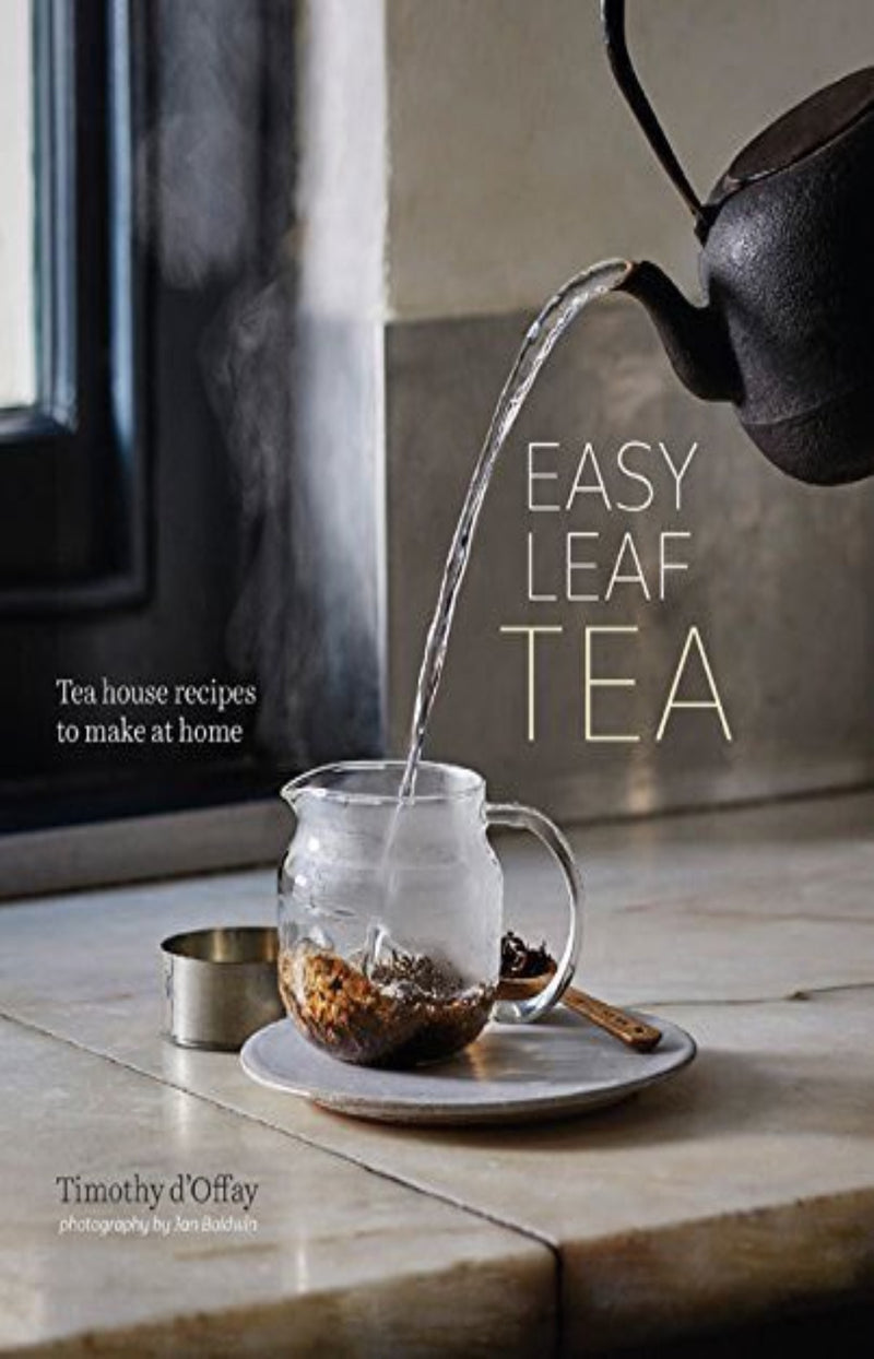 Easy Leaf Tea : Tea House Recipes to Make at Home