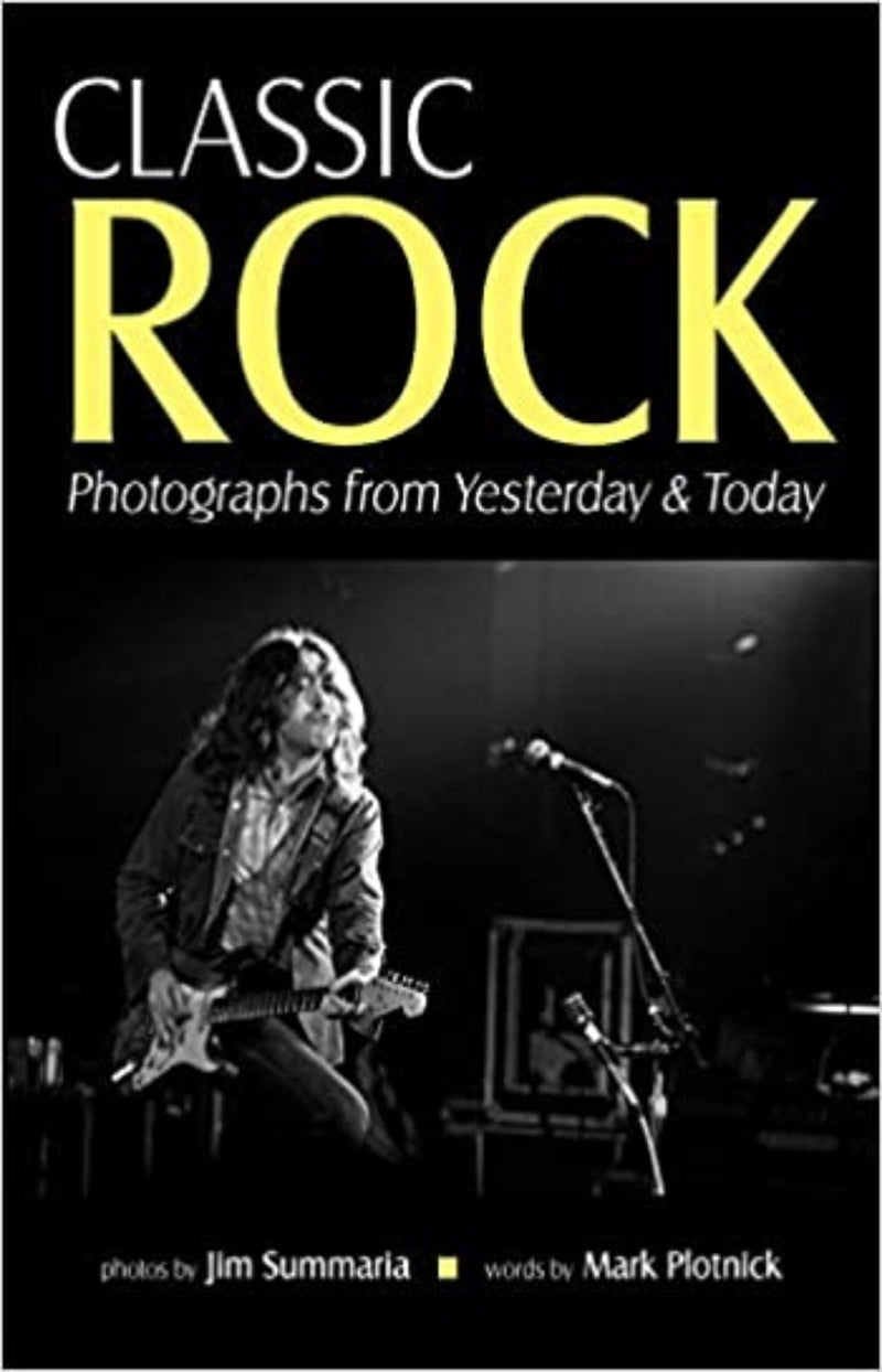 Classic Rock: Photographs From Yesterday & Today