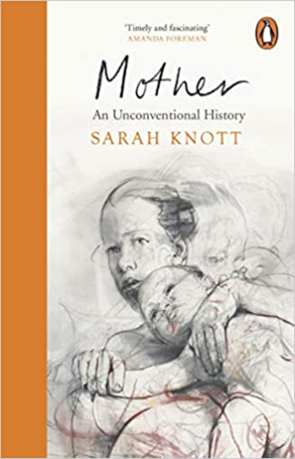 Mother : An Unconventional History