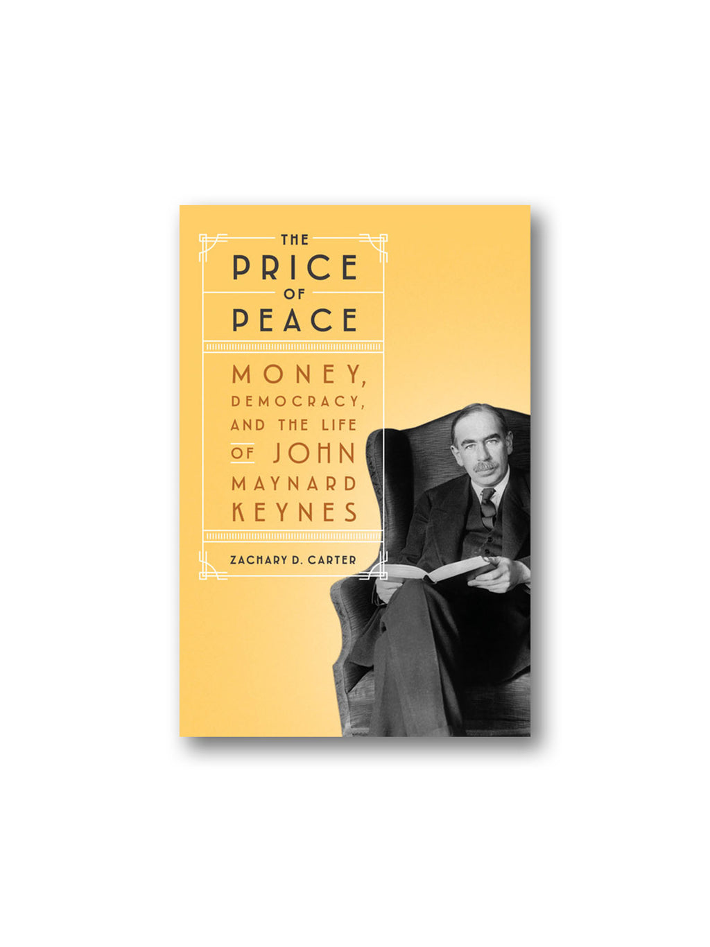 Price of Peace : Money, Democracy, and the Life of John Maynard Keynes