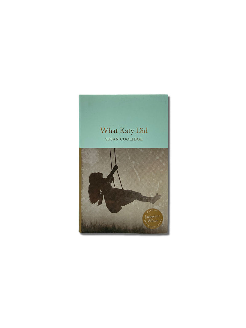 What Katy Did - Macmillan Collector's Library