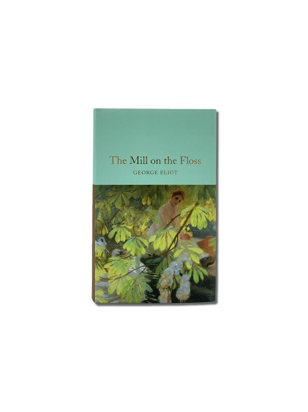 The Mill on the Floss - Macmillan Collector's Library