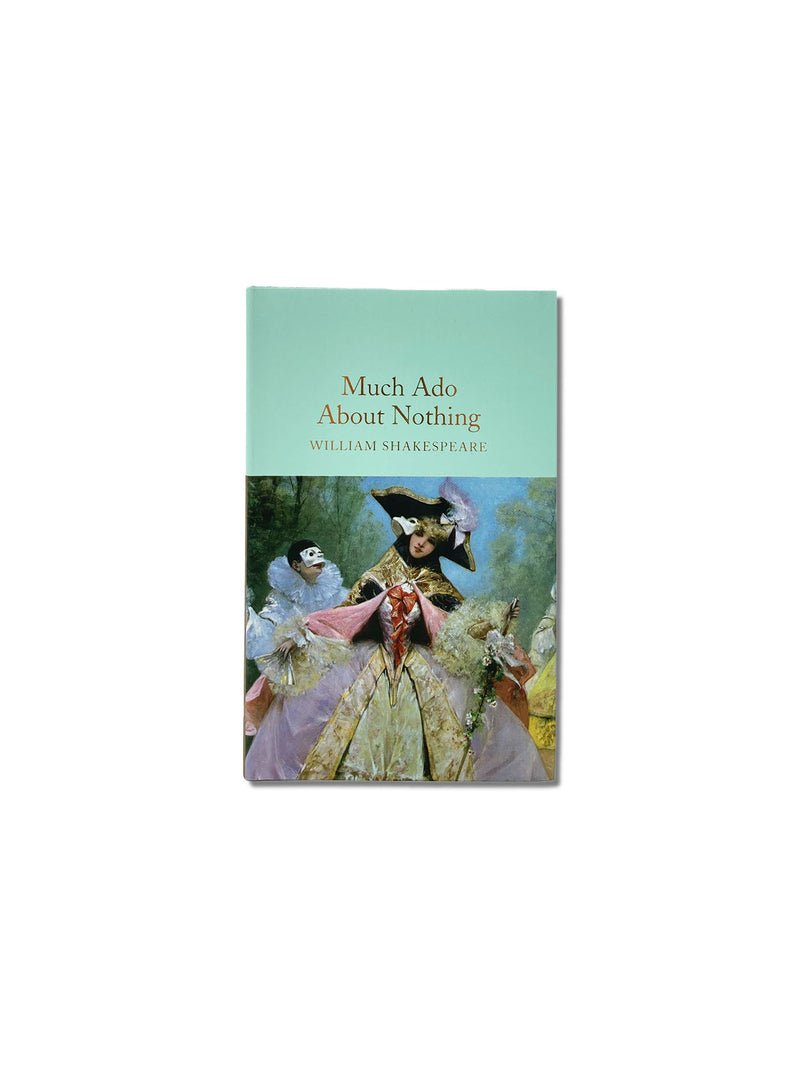 Much Ado About Nothing - Macmillan Collector's Library