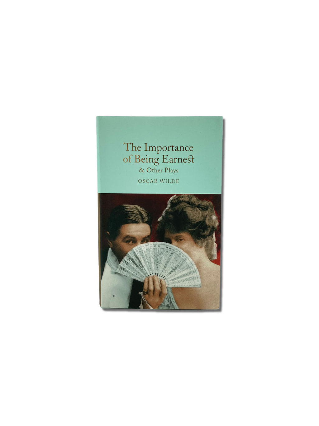 The Importance of Being Earnest & Other Plays - Macmillan Collector's Library
