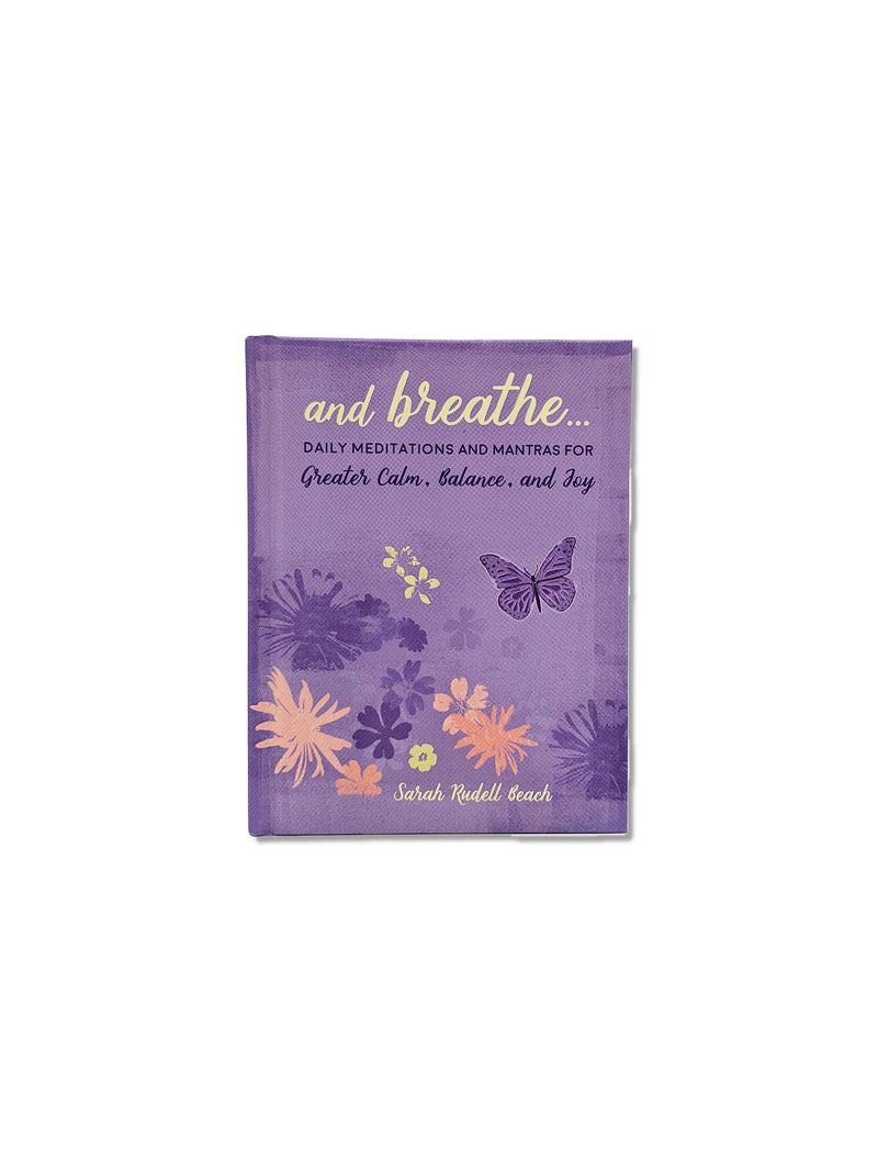 And Breathe... : Daily Meditations and Mantras for Greater Calm, Balance, and Joy