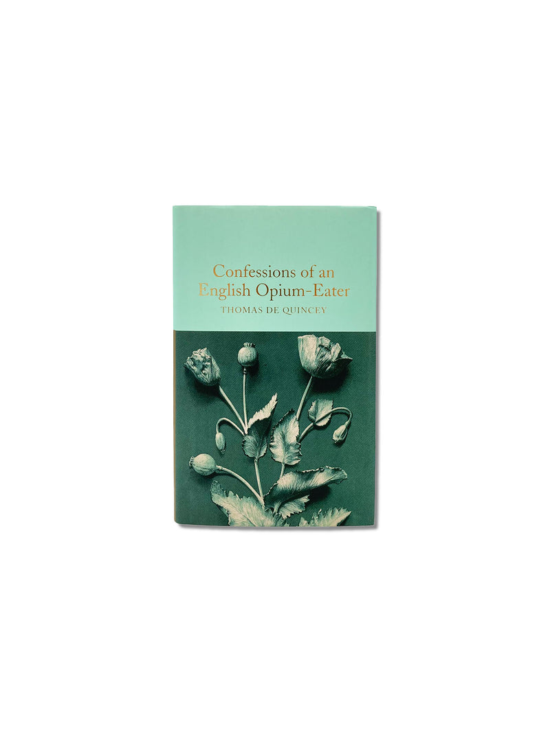 Confessions of an English Opium-Eater - Macmillan Collector's Library