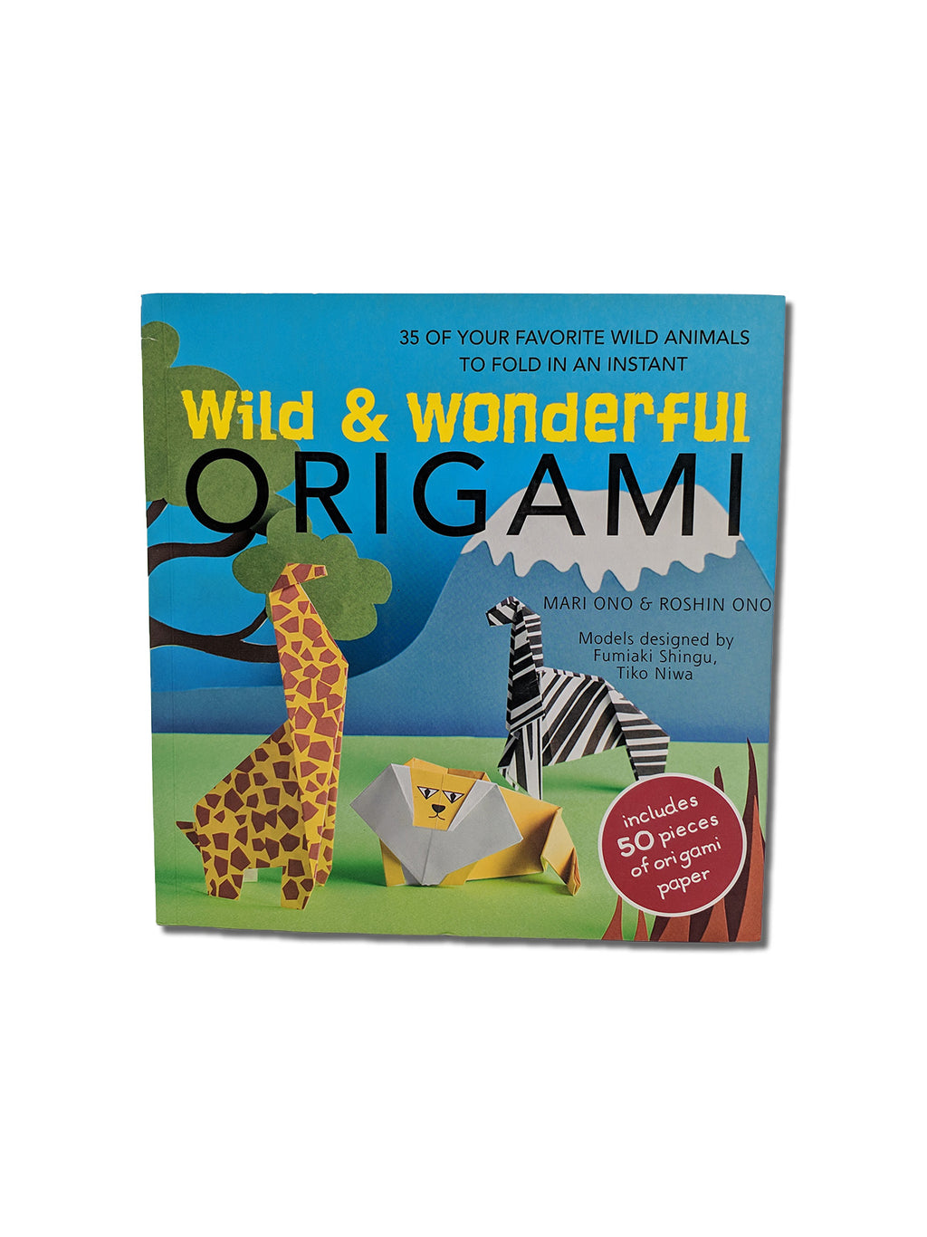 Wild & Wonderful Origami : 35 of Your Favourite Wild Animals to Fold in an Instant