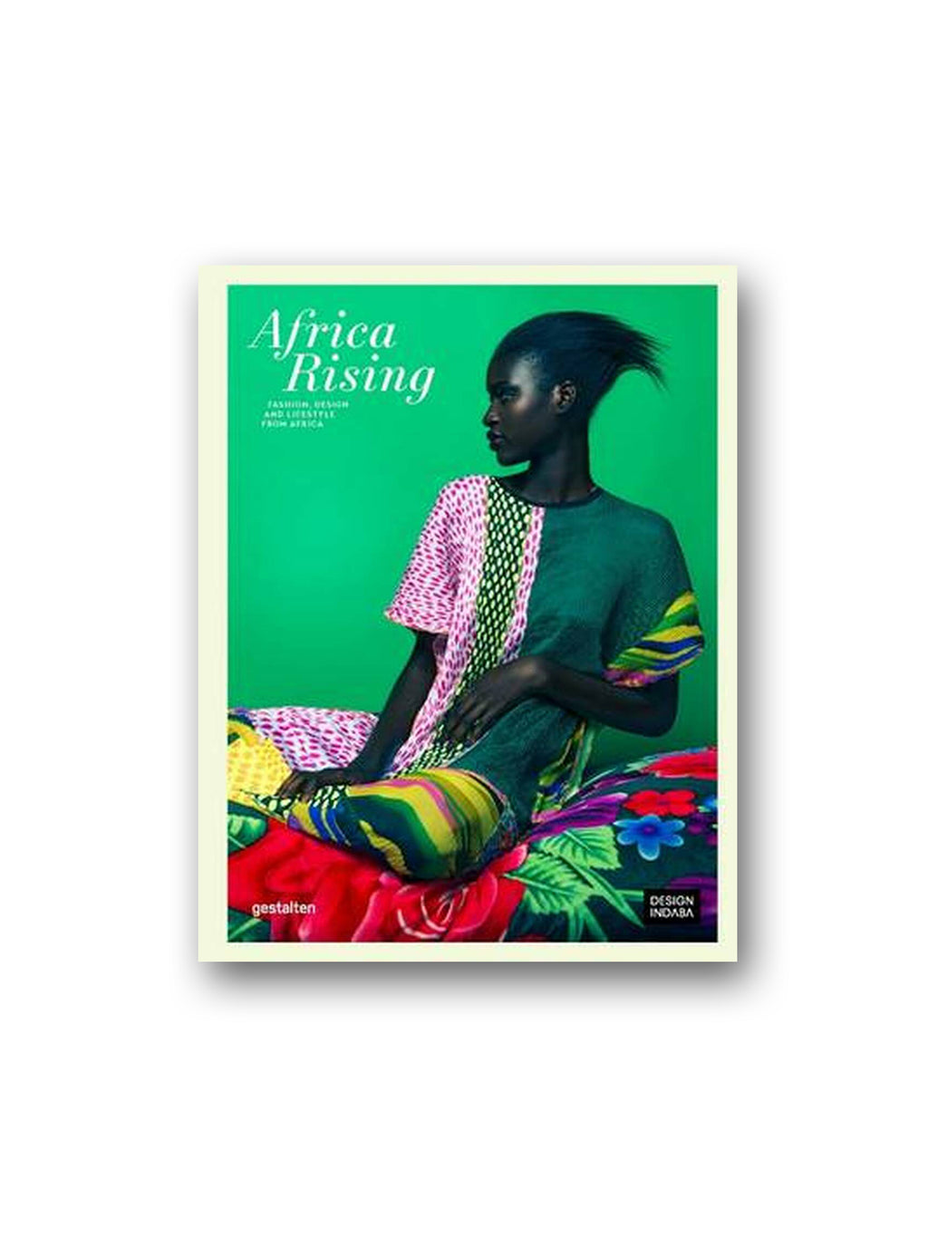 Africa Rising : Fashion, Lifestyle and Design from Africa
