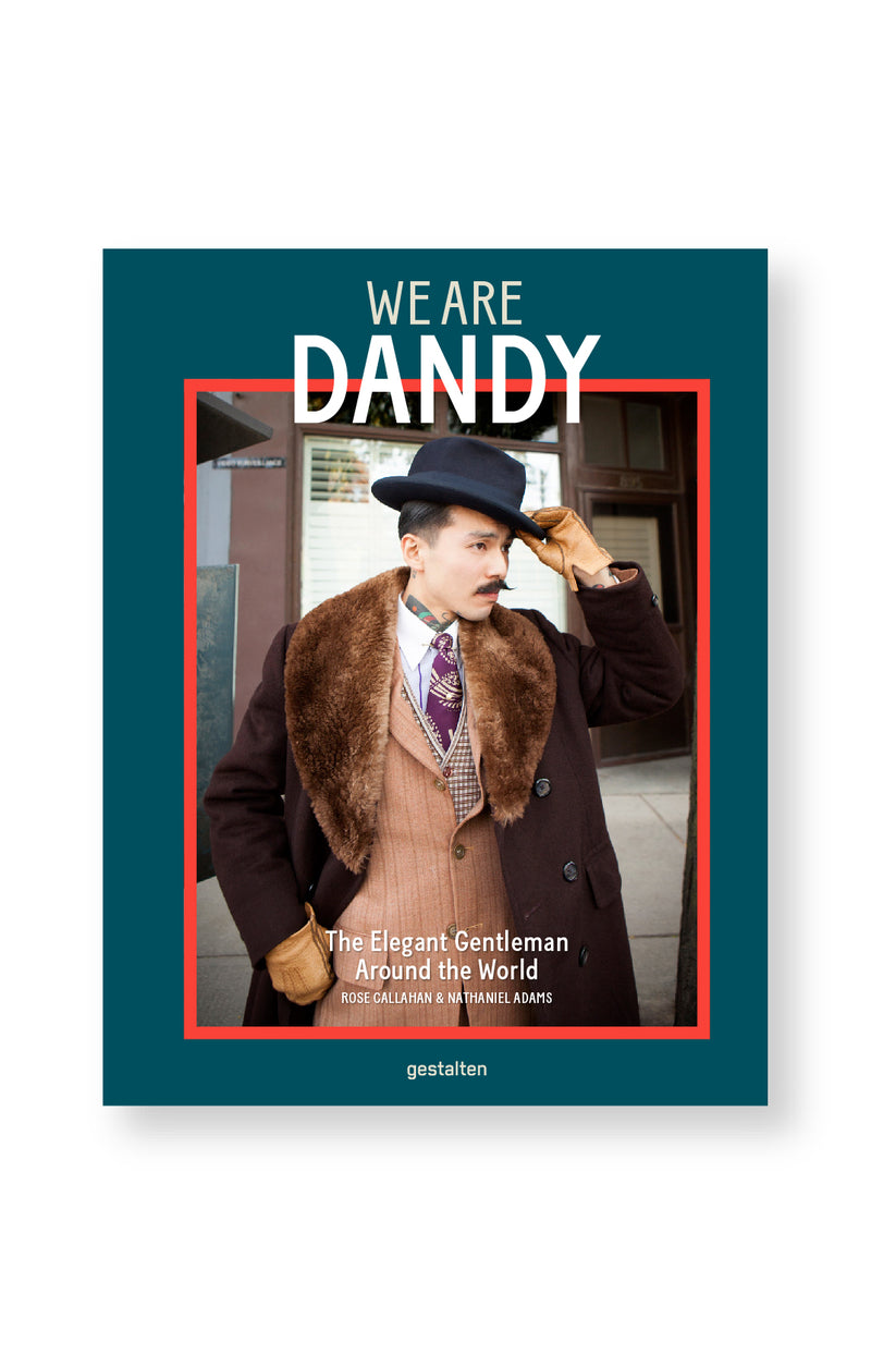 We Are Dandy - The Elegant Gentleman Around the World