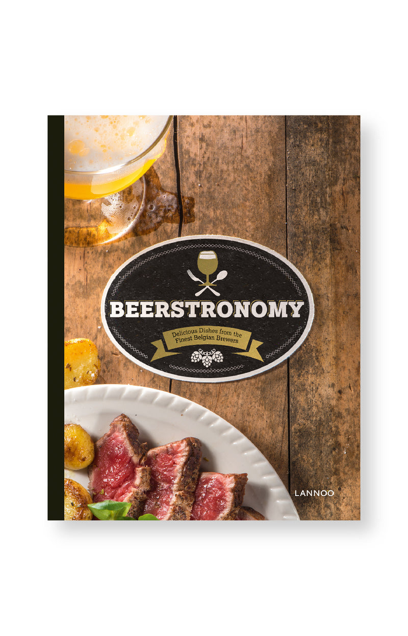 Beerstronomy - Delicious Dishes from the Finest Belgian Brewers