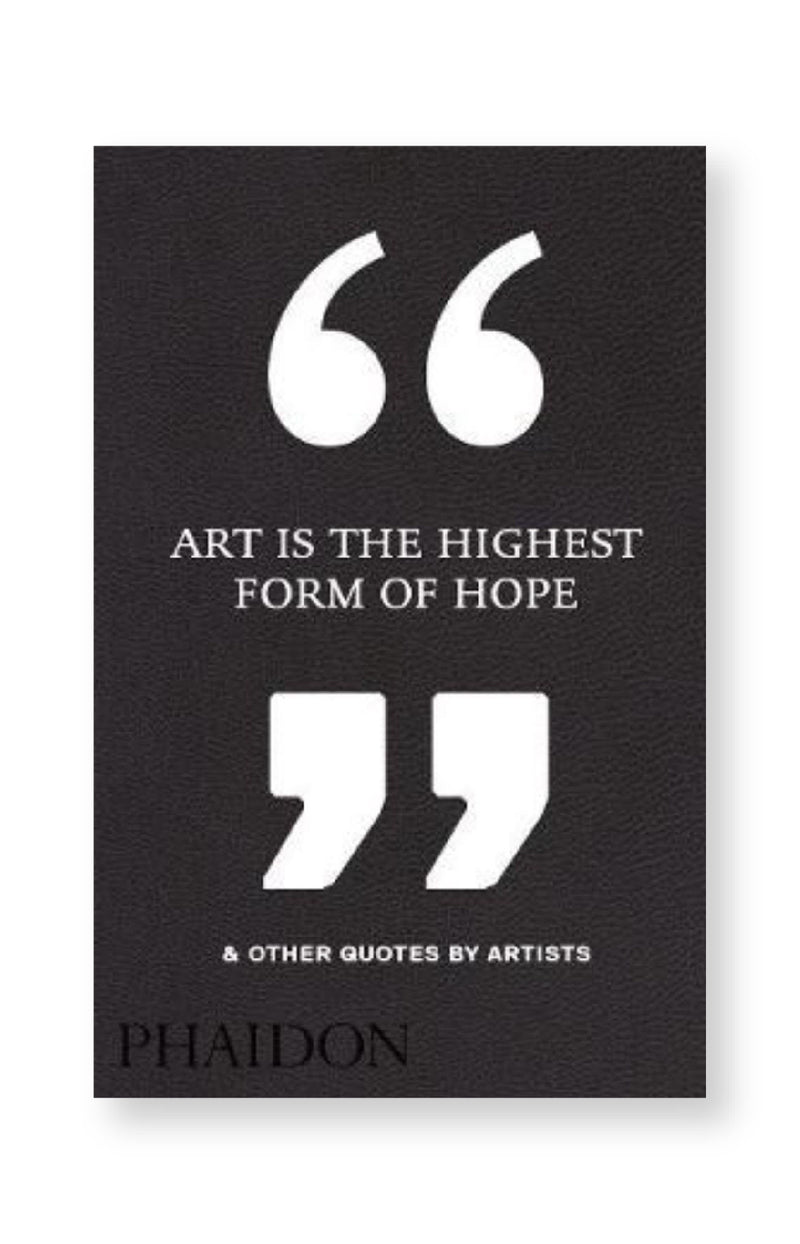 Art is the Highest from of Hope