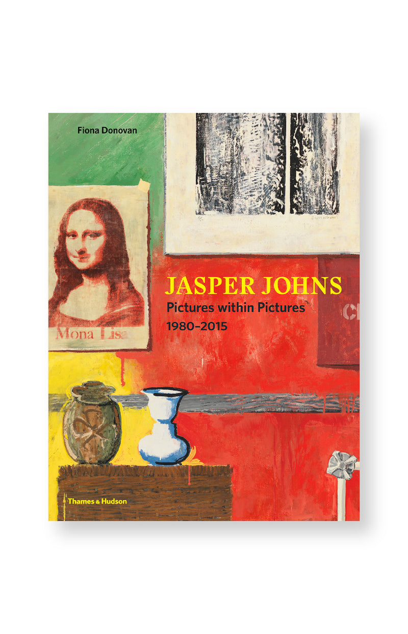 Jasper Johns - Pictures Within Pictures 1980-2015