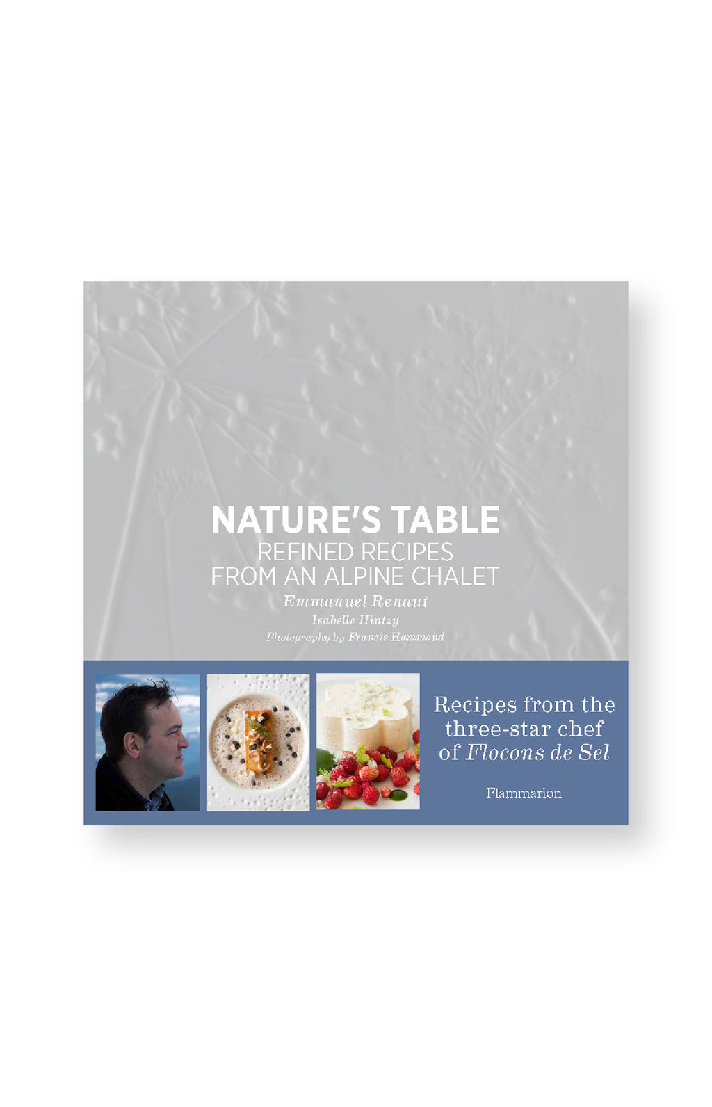Nature's Table - Refined Recipes from an Alphine Chalet