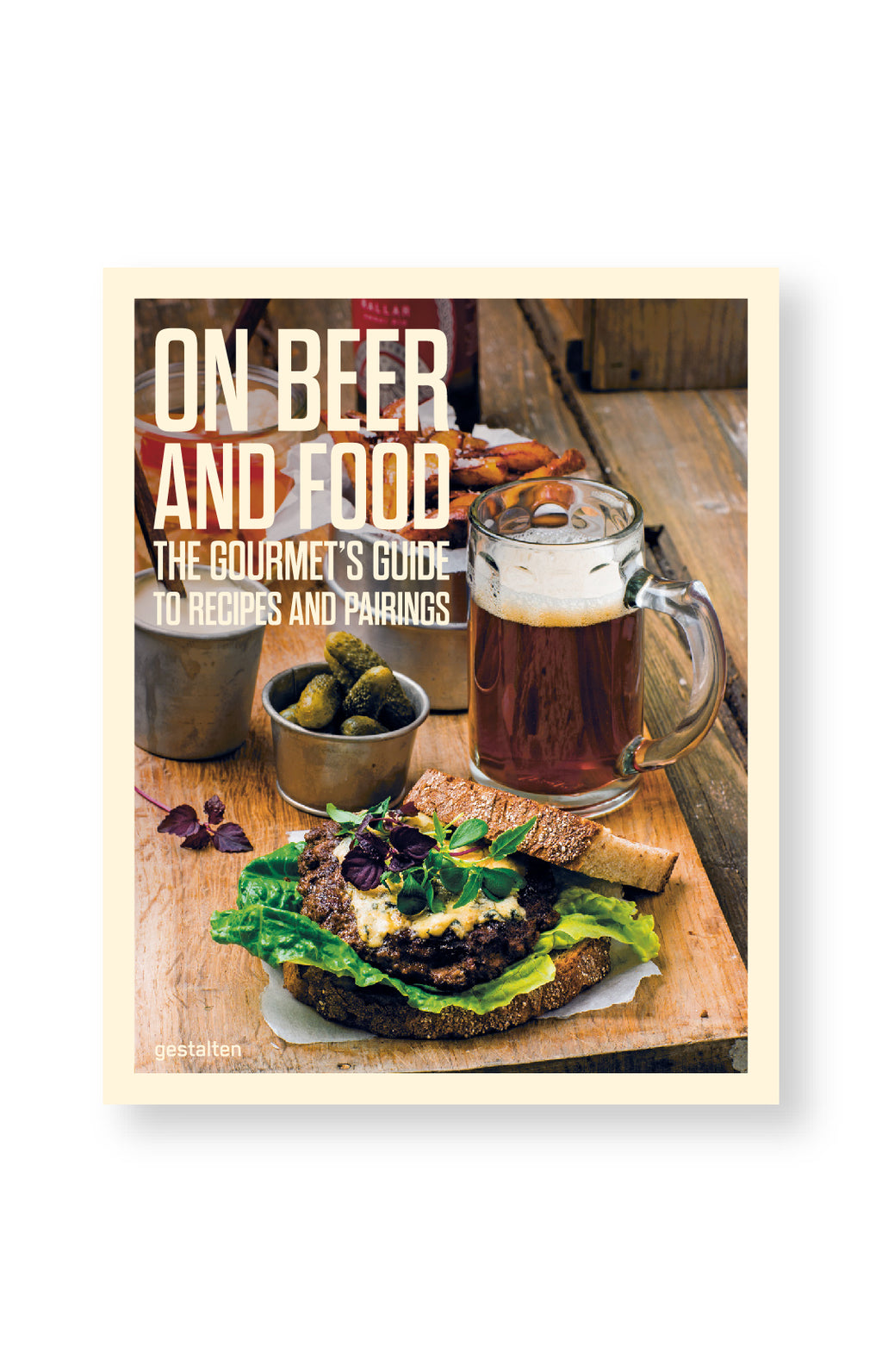 On Beer and Food - The Gourmet's Guide to Recipes and Pairings