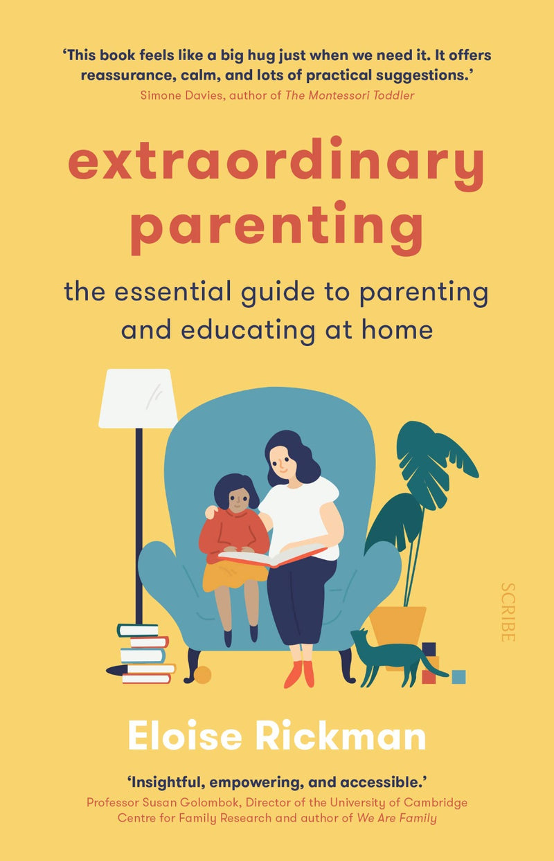 Extraordinary Parenting : The Essential Guide to Parenting and Educating at Home