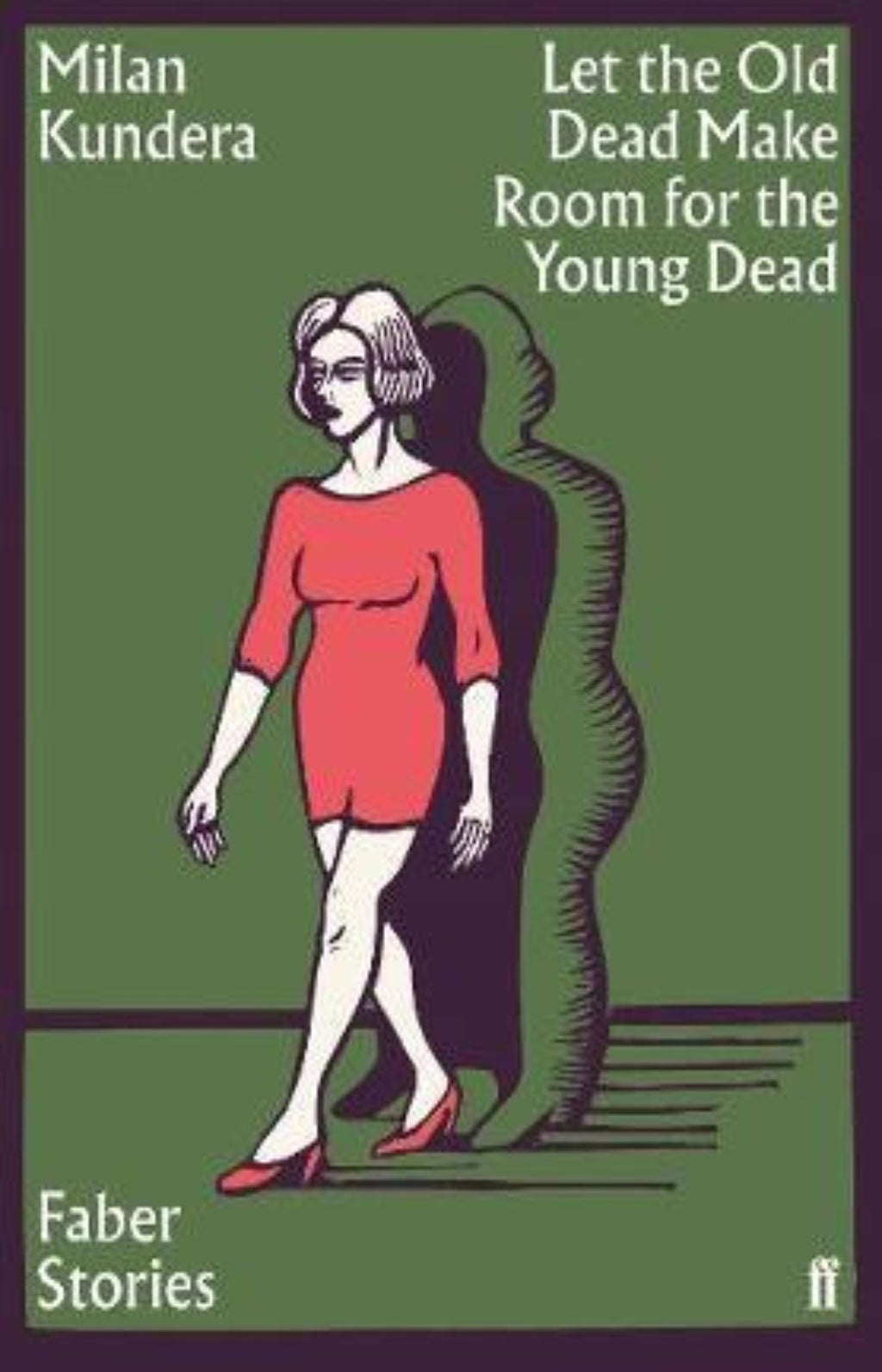 Let the Old Dead Make Room for the Young Dead : Faber Stories