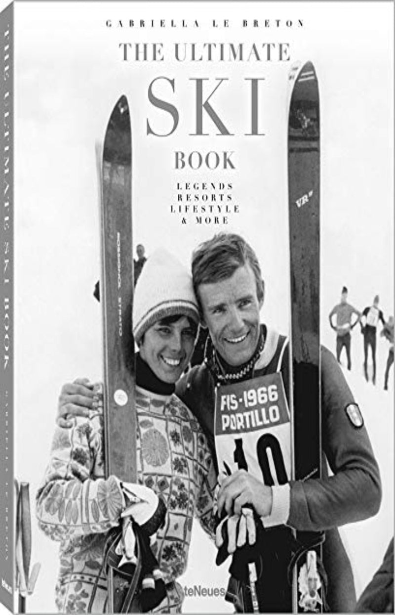 Ultimate Ski Book : Legends, Resorts, Lifestyle and More