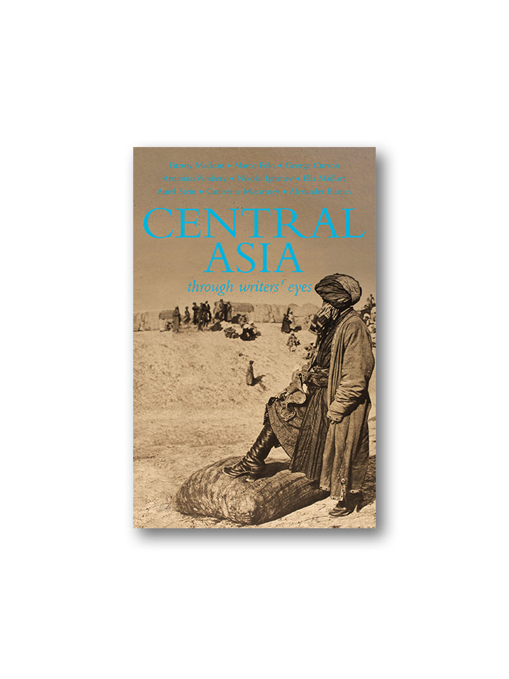 Central Asia : Through Writers' Eyes