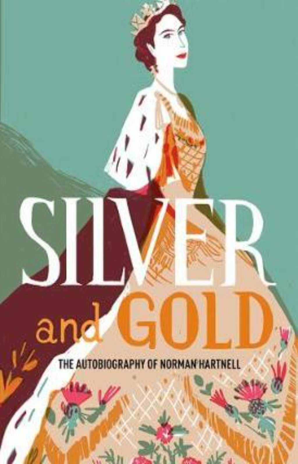 Silver and Gold : The autobiography of Norman Hartnell
