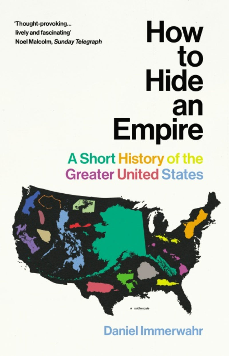 How to Hide an Empire : A Short History of the Greater United States