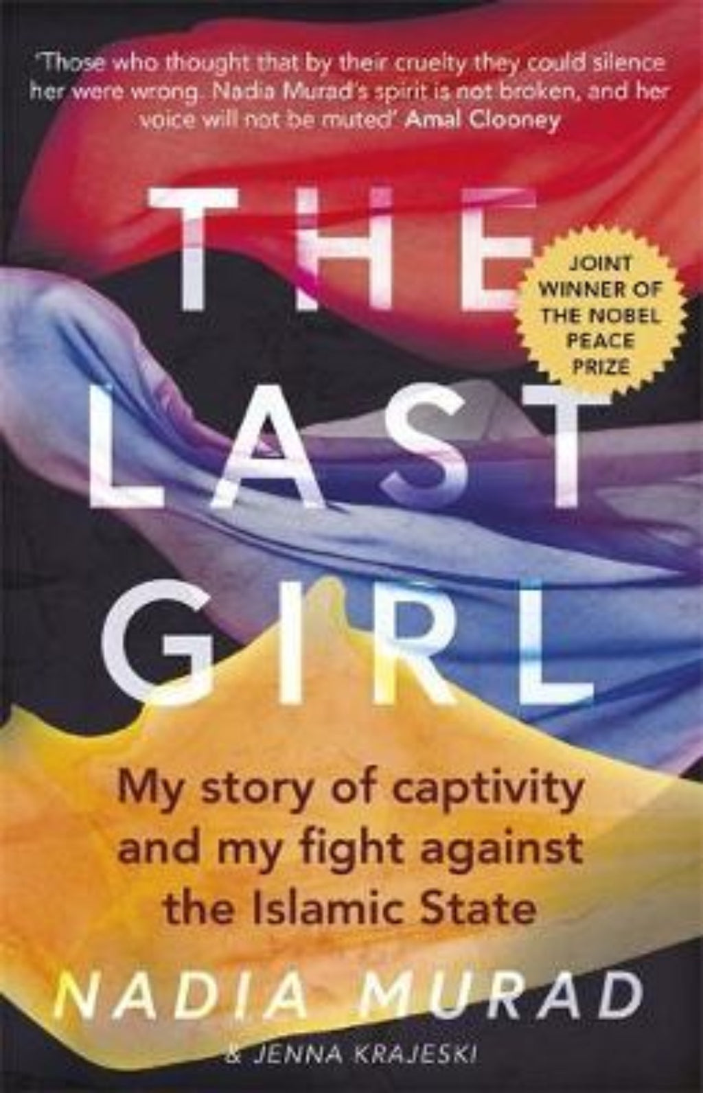 The Last Girl : My Story of Captivity and My Fight Against the Islamic State