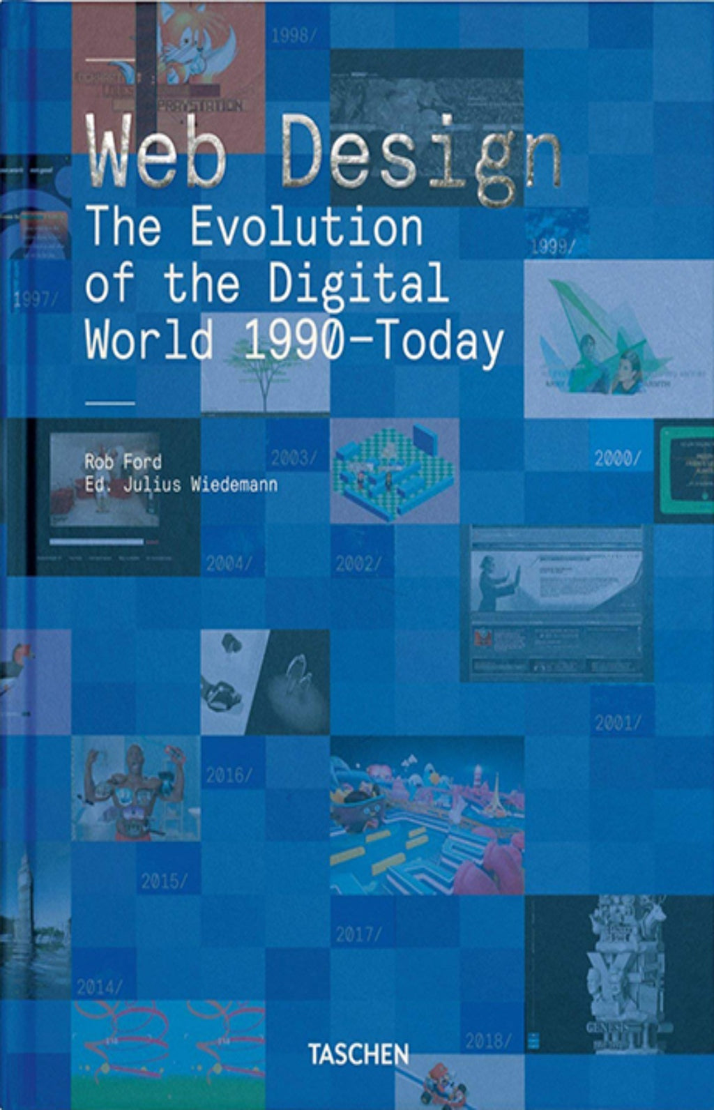 Web Design : The Evolution of the Digital World 1990-Today