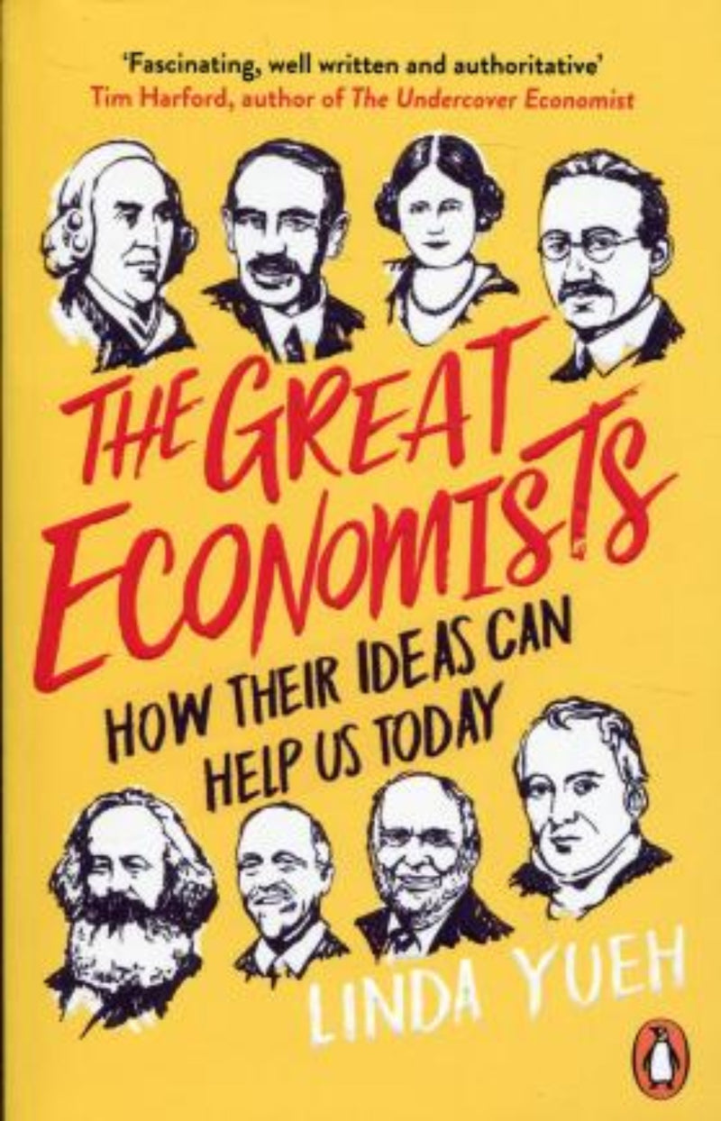 The Great Economists : How Their Ideas Can Help Us Today