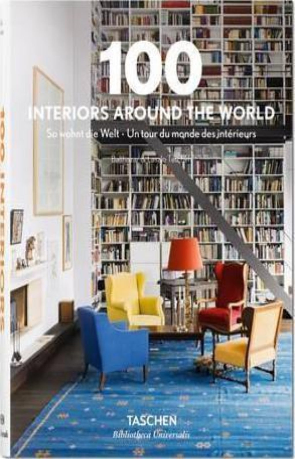 100 Interiors Around the World - Bibliotheca Universalis