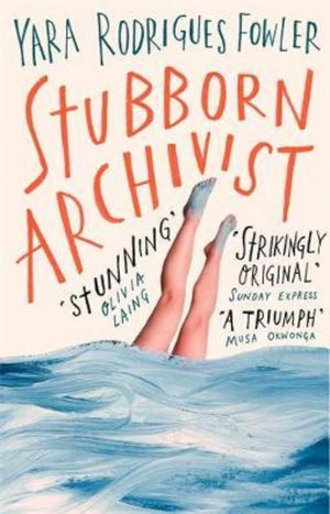 Stubborn Archivist : Shortlisted for the Sunday Times Young Writer of the Year Award