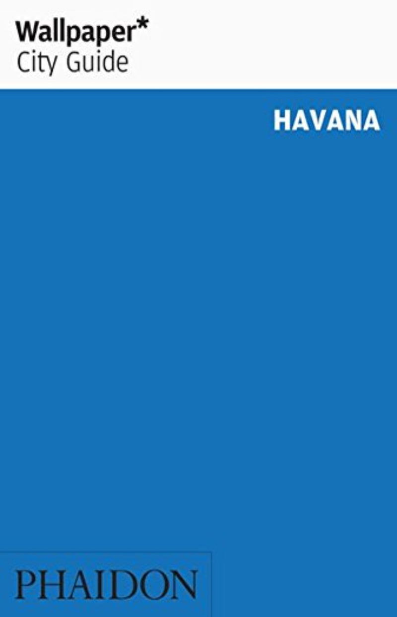 Wallpaper* City Guide - Havana