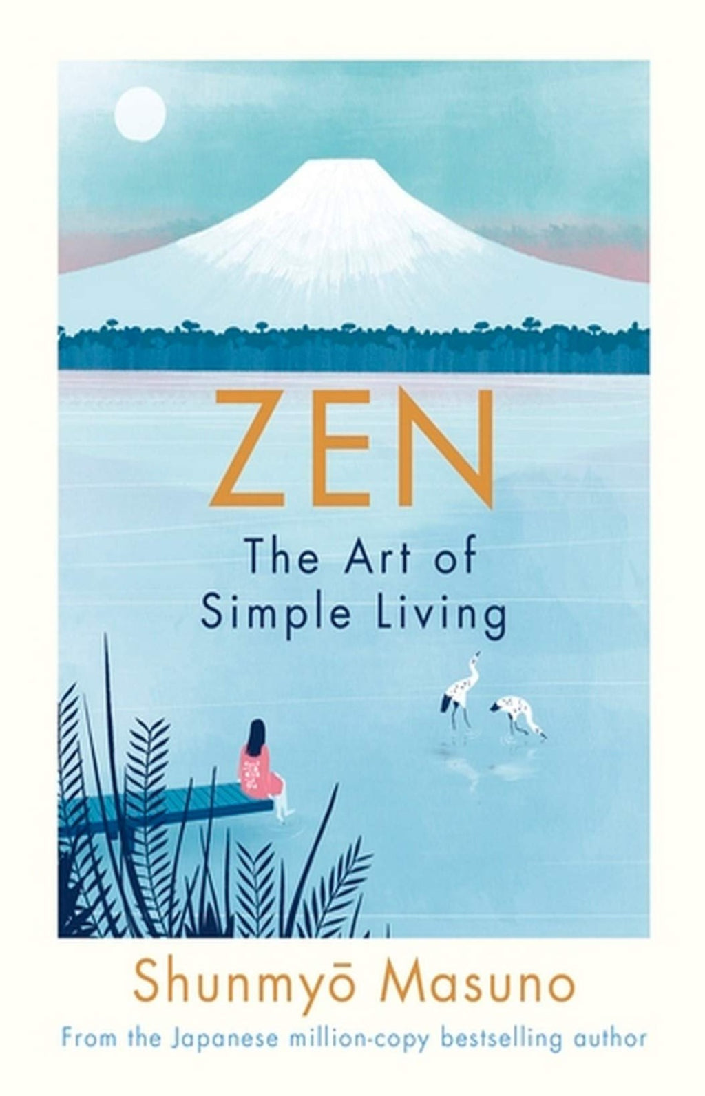 Zen : The Art of Simple Living