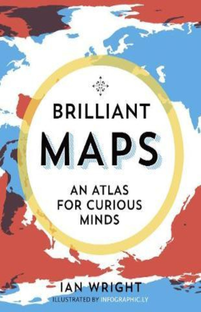 Brilliant Maps : An Atlas for Curious Minds