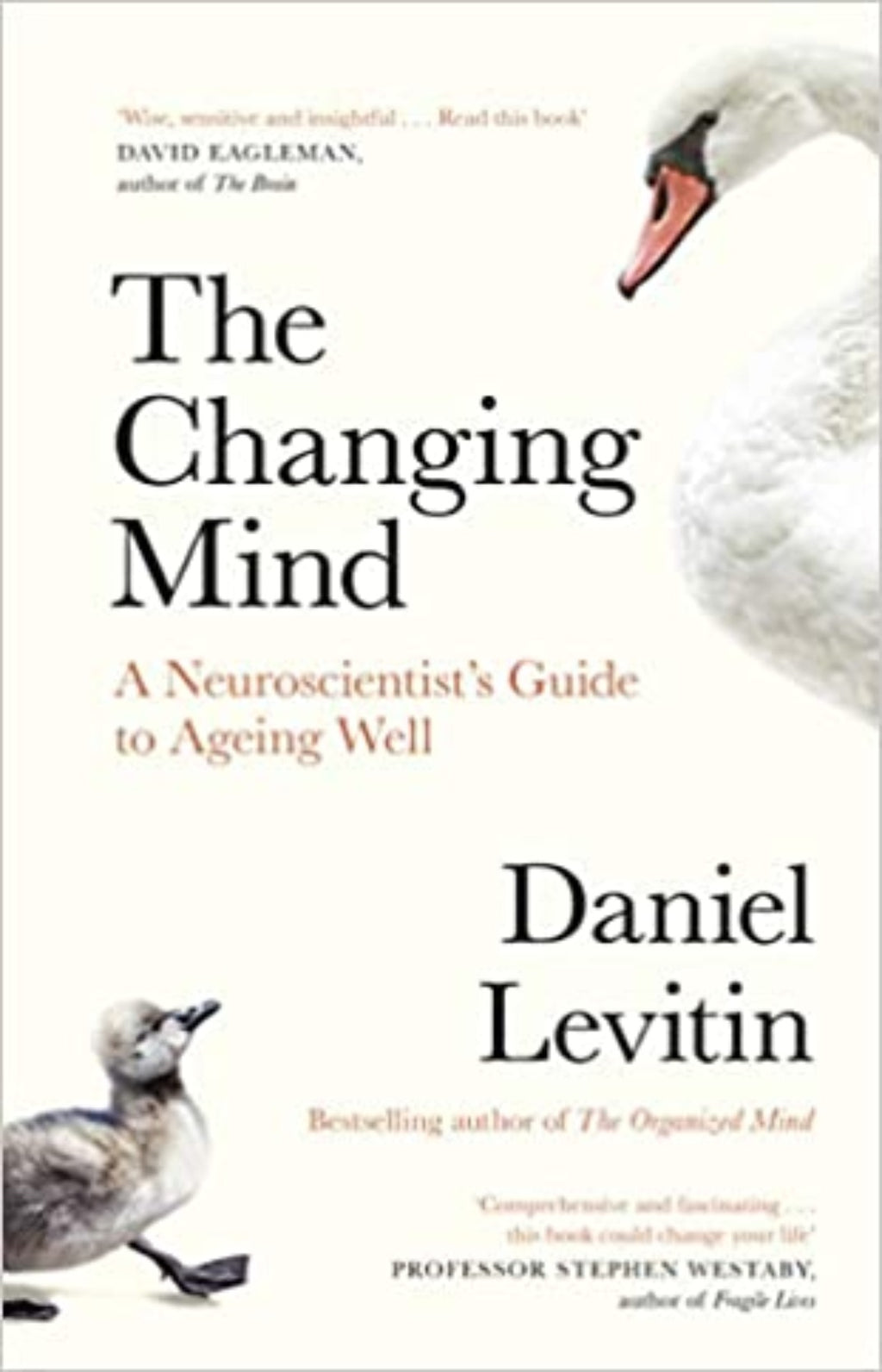 The Changing Mind : A Neuroscientist's Guide to Ageing Well