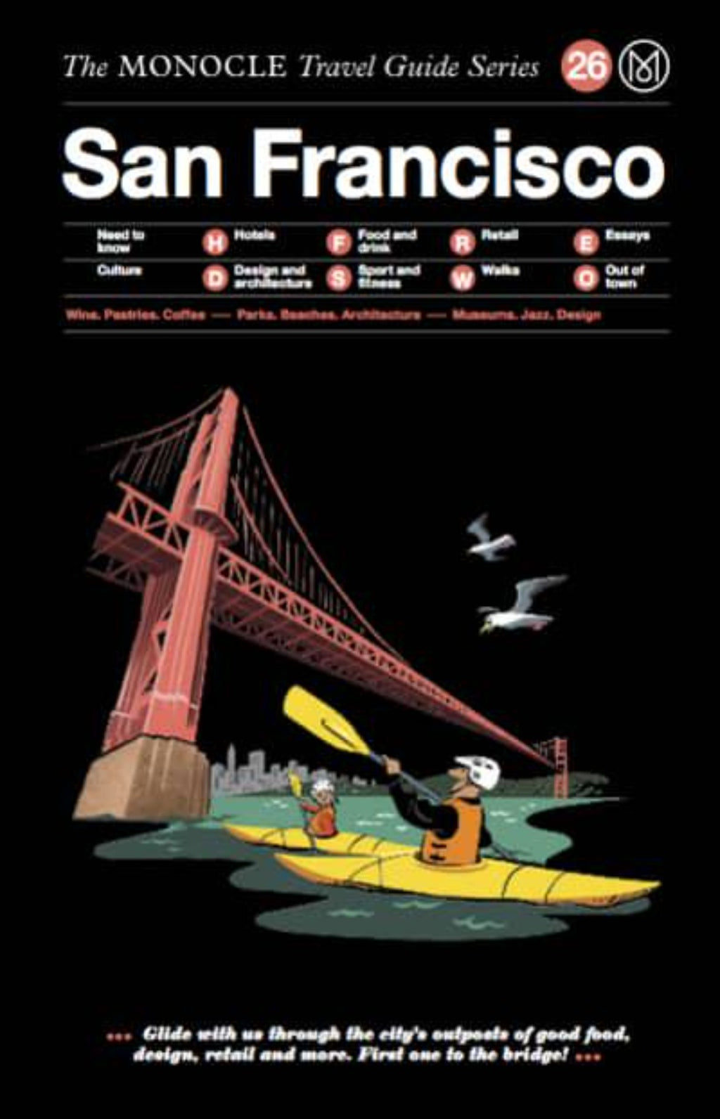 San Francisco - The Monocle Travel Guide Series 26