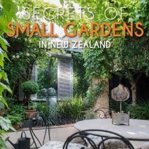 Secrets of Small Gardens in NZ Book