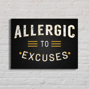 Allergic to Excuses Canvas