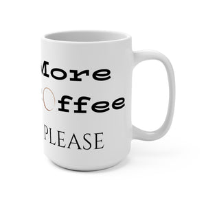 More Coffee Please mug front