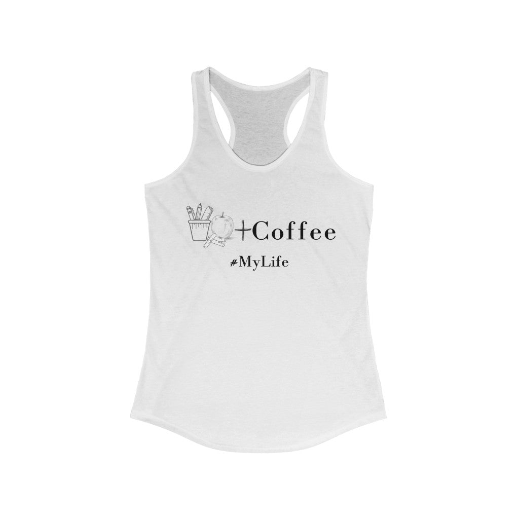 #MyLife - Teaching + Coffee Tank in white