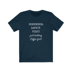 Safety First- Just Kidding Navy t-shirt