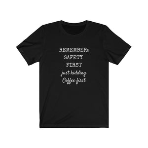 Safety First- Just Kidding black t-shirt