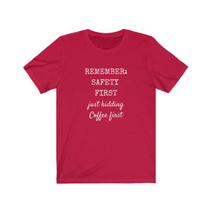 Safety First- Just Kidding  Red t-shirt