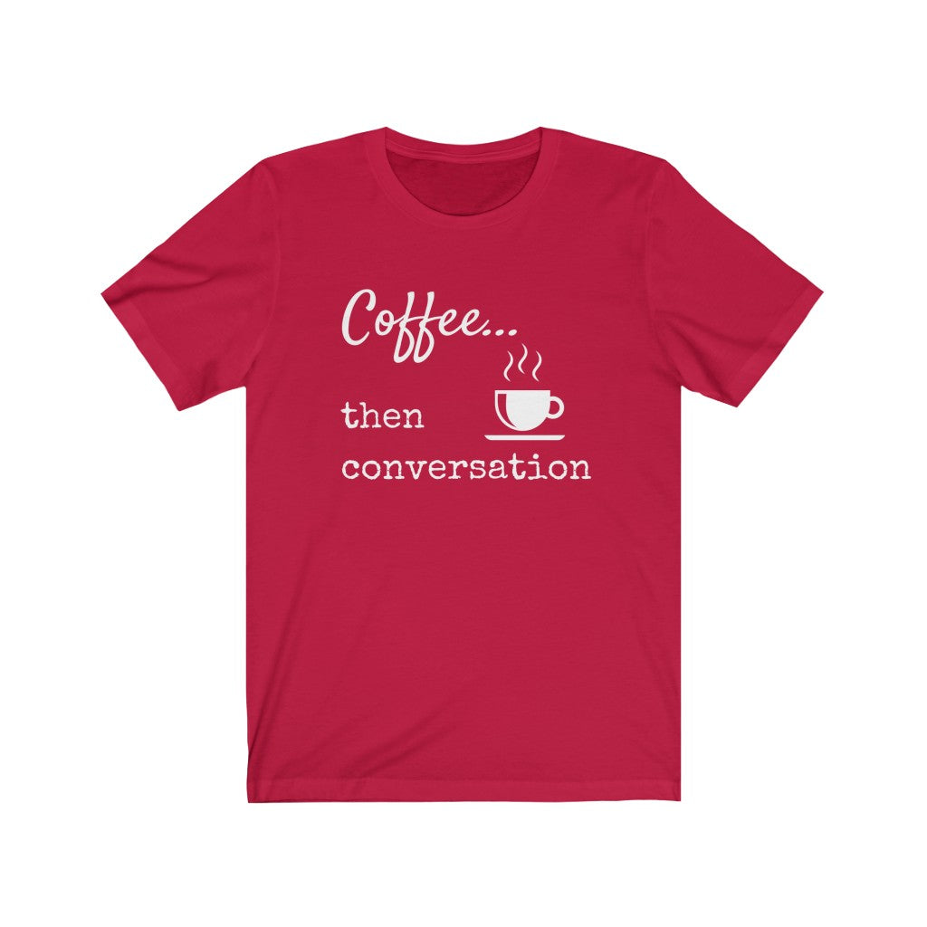Coffee then... Conversation