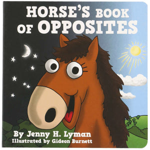 Lazy One Horse's Book of Opposites Children's Book