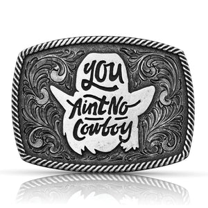 Montana Silversmiths Dale Brisby You Ain't No Cowboy Belt Buckle