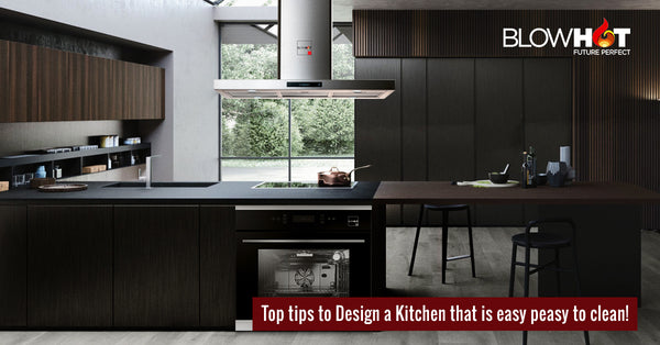 Top Tips To Design A Kitchen That Is Easy Peasy To Clean!