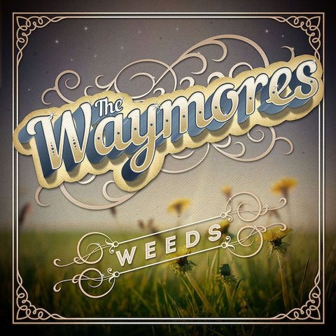 "The Waymores- ""Weeds"" LP"
