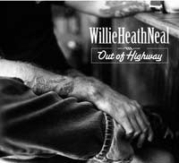 Willie Heath Neal- Out of Highway CD